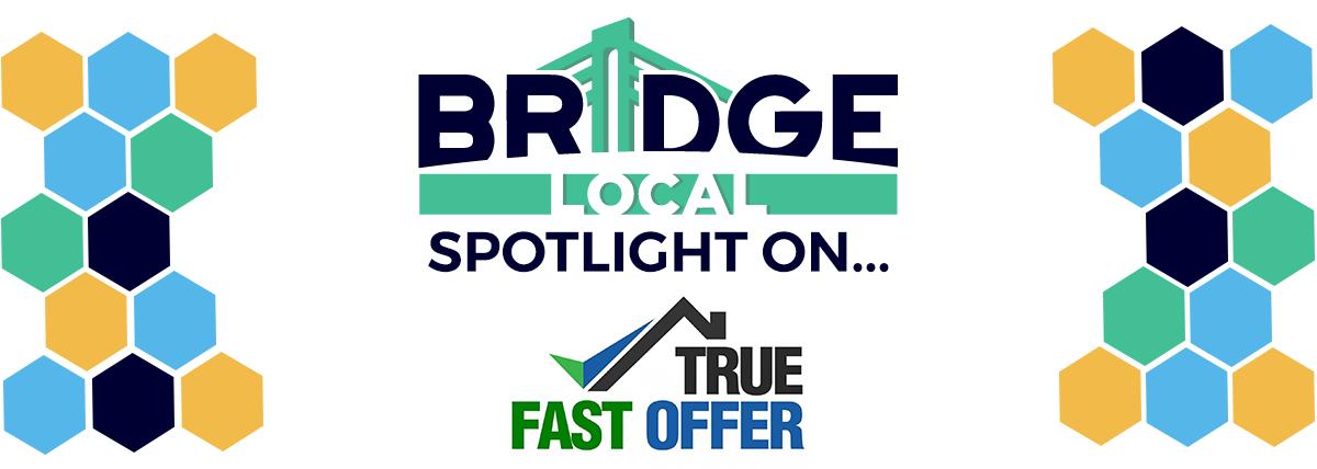 , BRIDGE Local Spotlight: Franklin Cruz of True Fast Offer