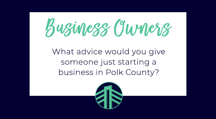 , Advice from BRIDGE Insiders: Starting a New Business in Polk County